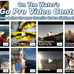 Enter On The Water's GoPro Fishing Video Contest
