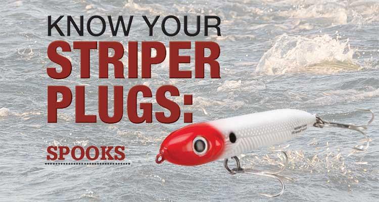 Know Your Striper Plugs - Spooks