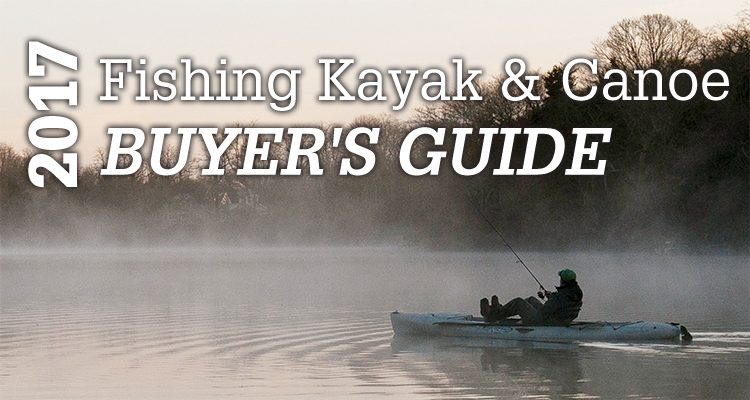 2017 Fishing Kayak And Canoe Buyer S Guide On The Water
